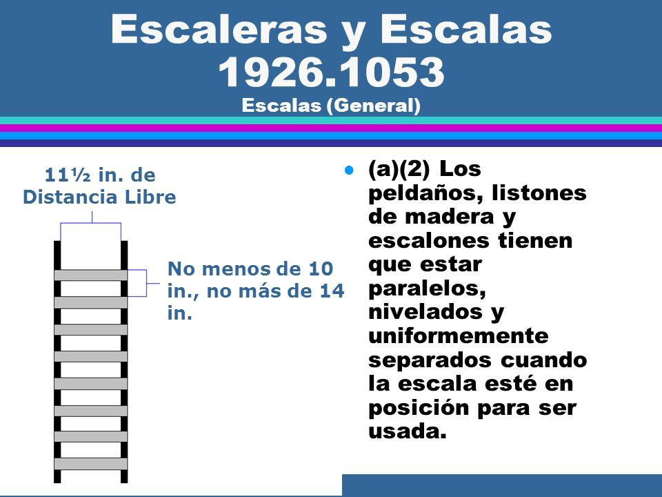 Escaleras y Escalas 1926.1052 Escaleras (Barandas de escaleras y Pasamanos) l (c)(11) Los pasamanos que no van a ser parte permanente de la estructura