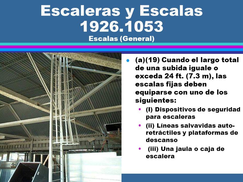 Escaleras y Escalas 1926.1053 Escalas (General) l (a)(15) Cuando se encuentran obstrucciones que no se pueden evitar, la distancia mínima perpendicula
