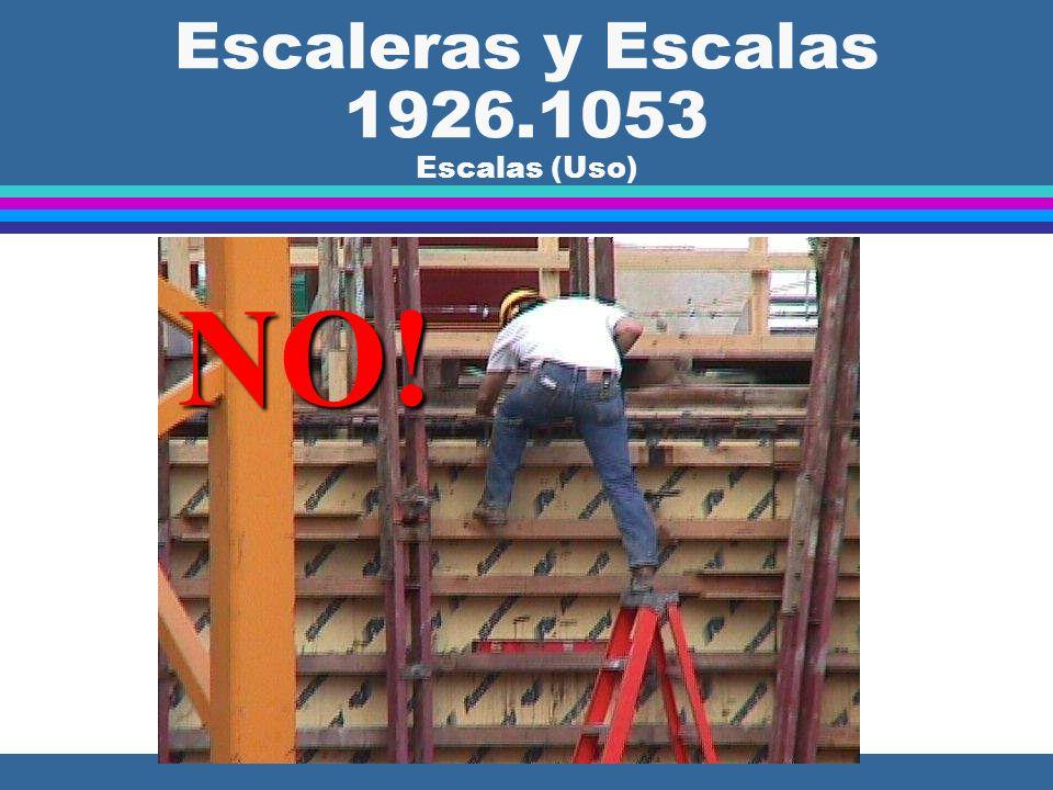 Escaleras y Escalas 1926.1053 Escalas (Uso) NO!