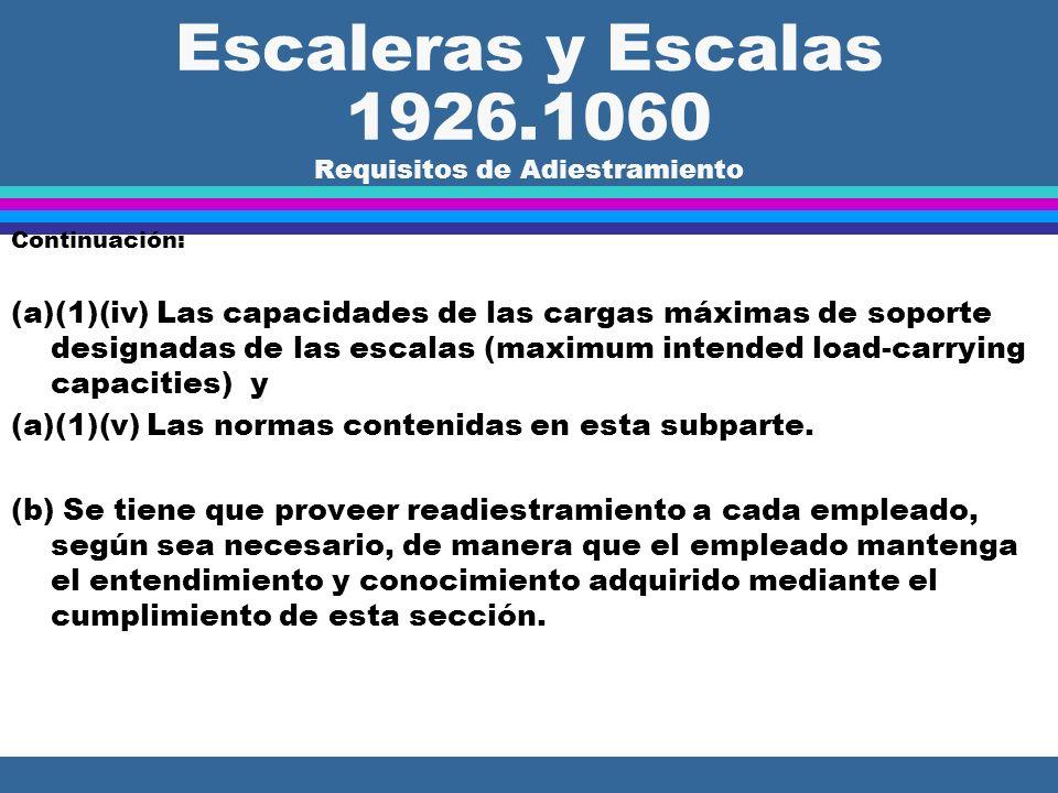 Escaleras y Escalas 1926.1060 Requisitos de Adiestramiento (a) El patrono tiene que proveer un programa de adiestramiento para cada empleado que use e