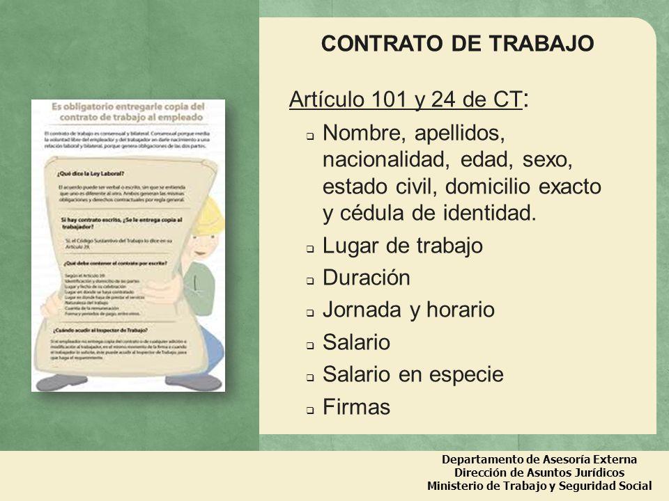 Departamento de Asesoría Externa Dirección de Asuntos Jurídicos Ministerio de Trabajo y Seguridad Social CONTRATO DE TRABAJO Artículo 101 y 24 de CT :