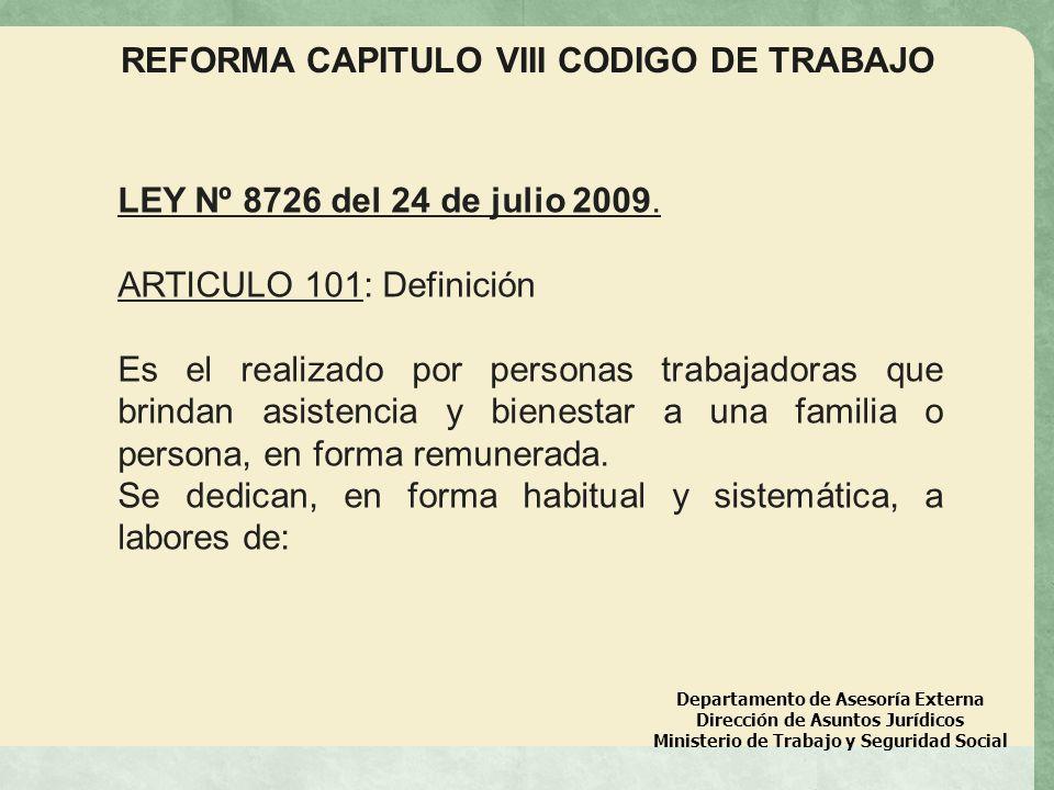 Departamento de Asesoría Externa Dirección de Asuntos Jurídicos Ministerio de Trabajo y Seguridad Social REFORMA CAPITULO VIII CODIGO DE TRABAJO LEY N
