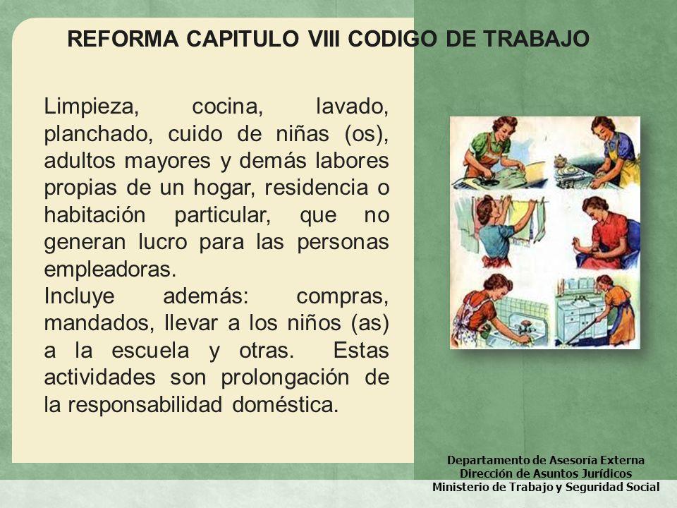 Departamento de Asesoría Externa Dirección de Asuntos Jurídicos Ministerio de Trabajo y Seguridad Social REFORMA CAPITULO VIII CODIGO DE TRABAJO Limpi