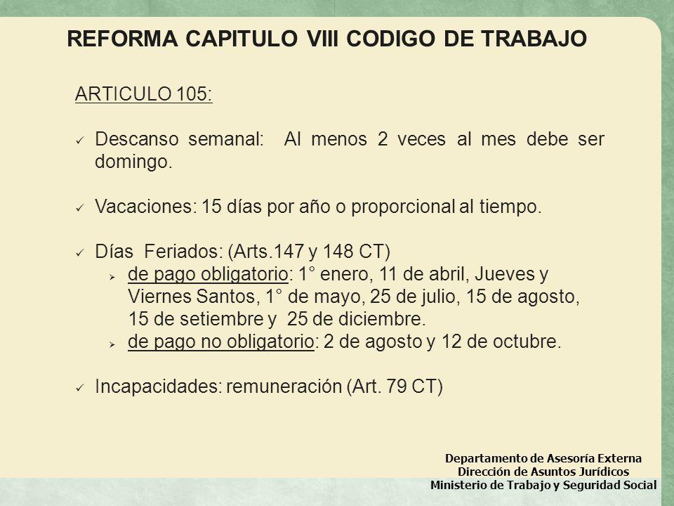 Departamento de Asesoría Externa Dirección de Asuntos Jurídicos Ministerio de Trabajo y Seguridad Social REFORMA CAPITULO VIII CODIGO DE TRABAJO Artículo 106: Cesantía (Art.