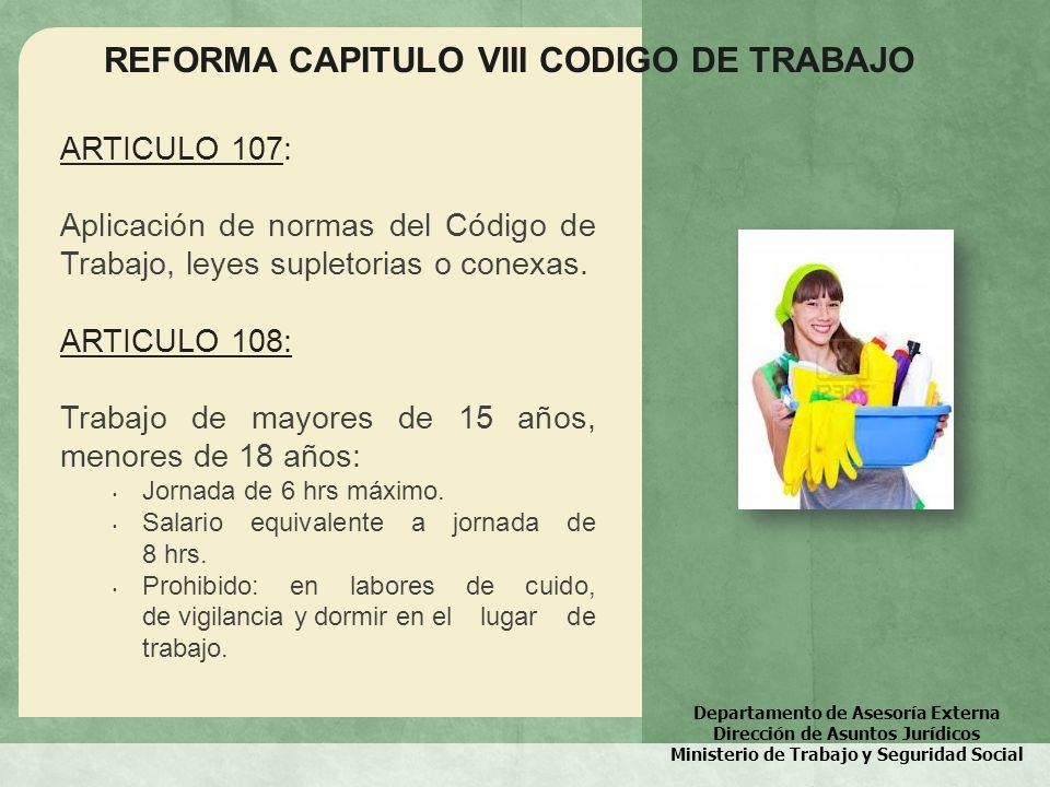Departamento de Asesoría Externa Dirección de Asuntos Jurídicos Ministerio de Trabajo y Seguridad Social REFORMA CAPITULO VIII CODIGO DE TRABAJO ARTIC