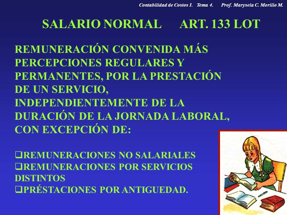 SALARIO NORMAL ART. 133 LOT REMUNERACIÓN CONVENIDA MÁS PERCEPCIONES REGULARES Y PERMANENTES, POR LA PRESTACIÓN DE UN SERVICIO, INDEPENDIENTEMENTE DE L