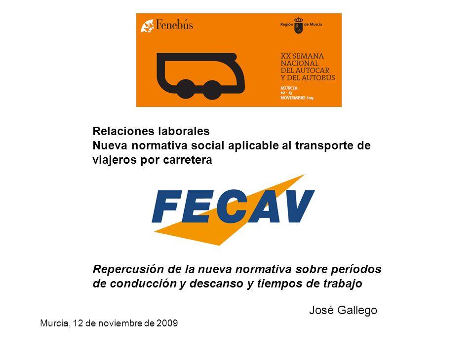 11 Repercusión de la nueva normativa sobre períodos de conducción y descanso y tiempos de trabajo REGLAMENTO (CEE) 3820/85REGLAMENTO (CE) 561/2006 F.