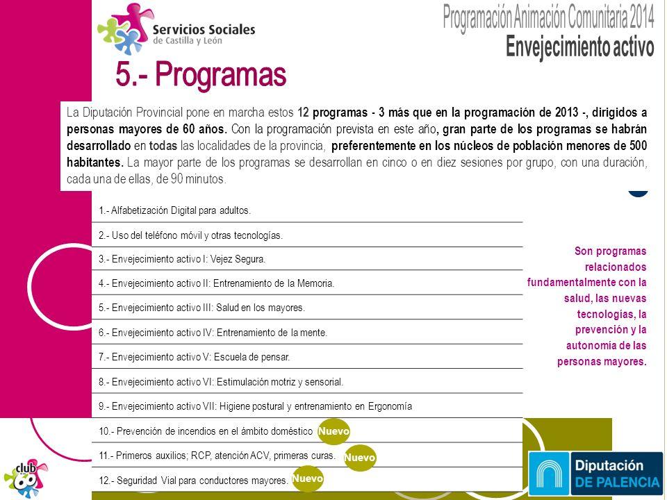 La Diputación Provincial pone en marcha estos 12 programas - 3 más que en la programación de 2013 -, dirigidos a personas mayores de 60 años.