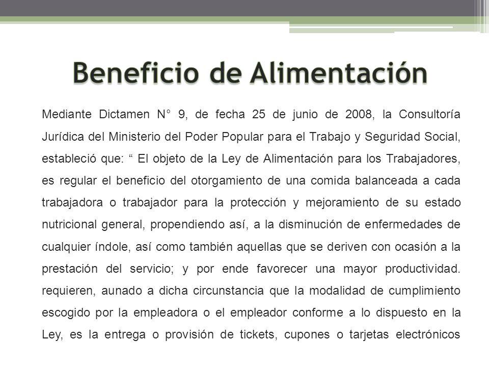 Mediante Dictamen N° 9, de fecha 25 de junio de 2008, la Consultoría Jurídica del Ministerio del Poder Popular para el Trabajo y Seguridad Social, est