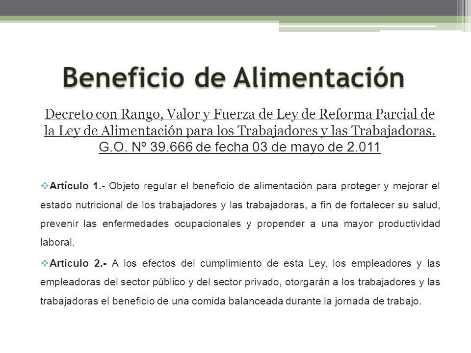 Decreto con Rango, Valor y Fuerza de Ley de Reforma Parcial de la Ley de Alimentación para los Trabajadores y las Trabajadoras. G.O. Nº 39.666 de fech