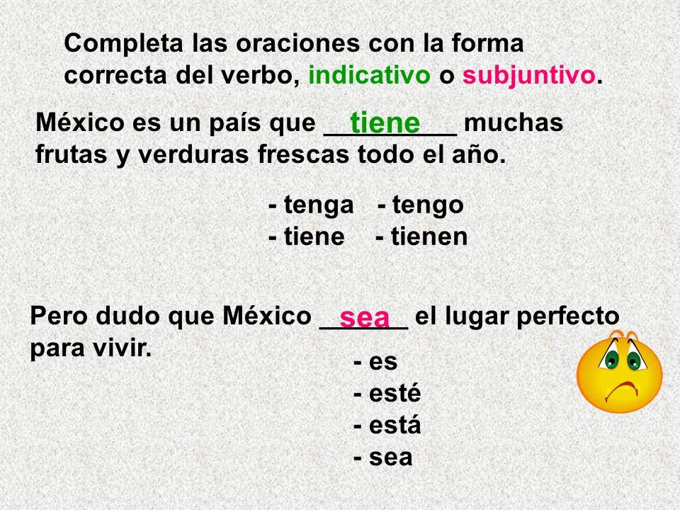 Ejemplo: ¿Hay alguien aquí que quiere vivir en otro lugar? (I do not know, but I assume there may be) ¿Hay alguien aquí que quiera vivir en México? (I