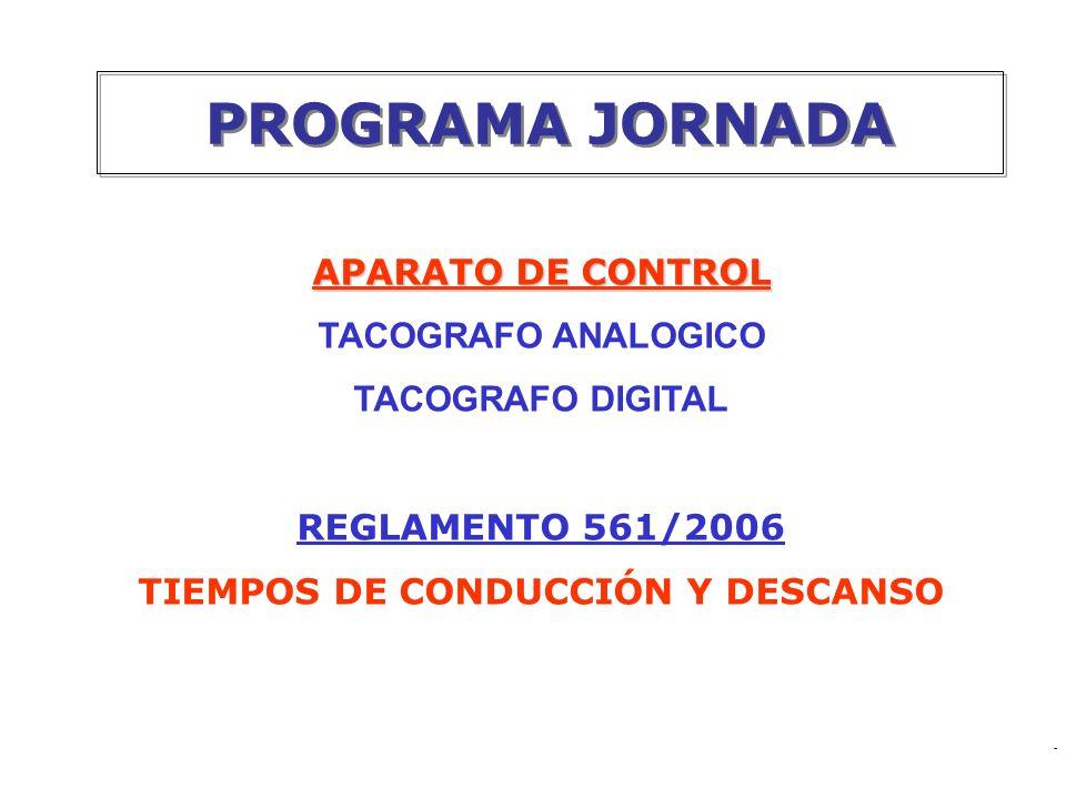 mc PROGRAMA JORNADA APARATO DE CONTROL TACOGRAFO ANALOGICO TACOGRAFO DIGITAL REGLAMENTO 561/2006 TIEMPOS DE CONDUCCIÓN Y DESCANSO