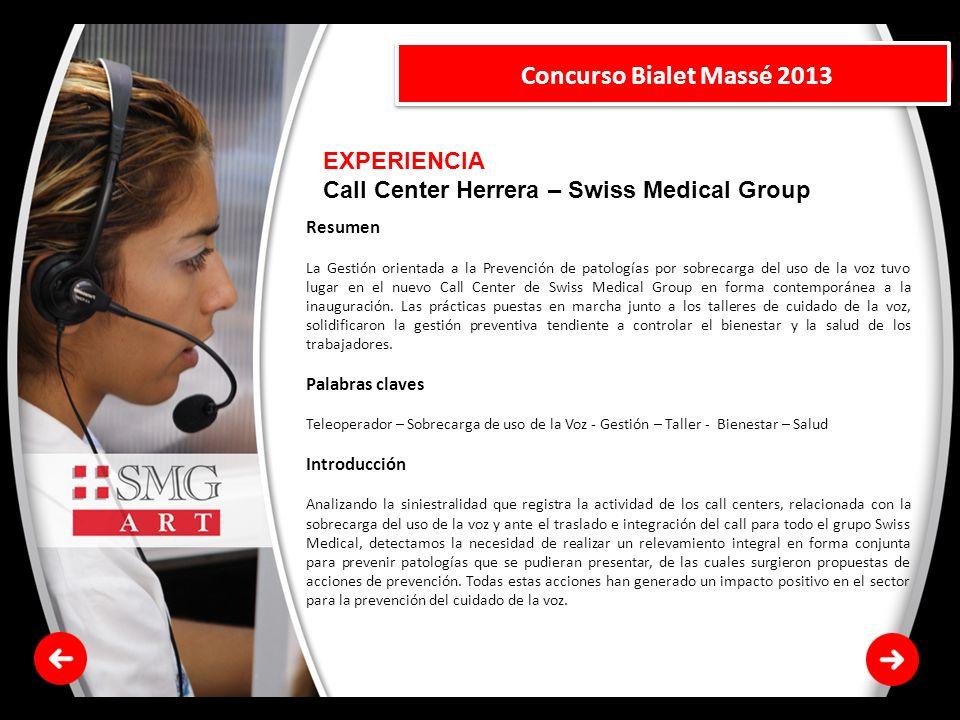 EXPERIENCIA Call Center Herrera – Swiss Medical Group Concurso Bialet Massé 2013 Resumen La Gestión orientada a la Prevención de patologías por sobrec