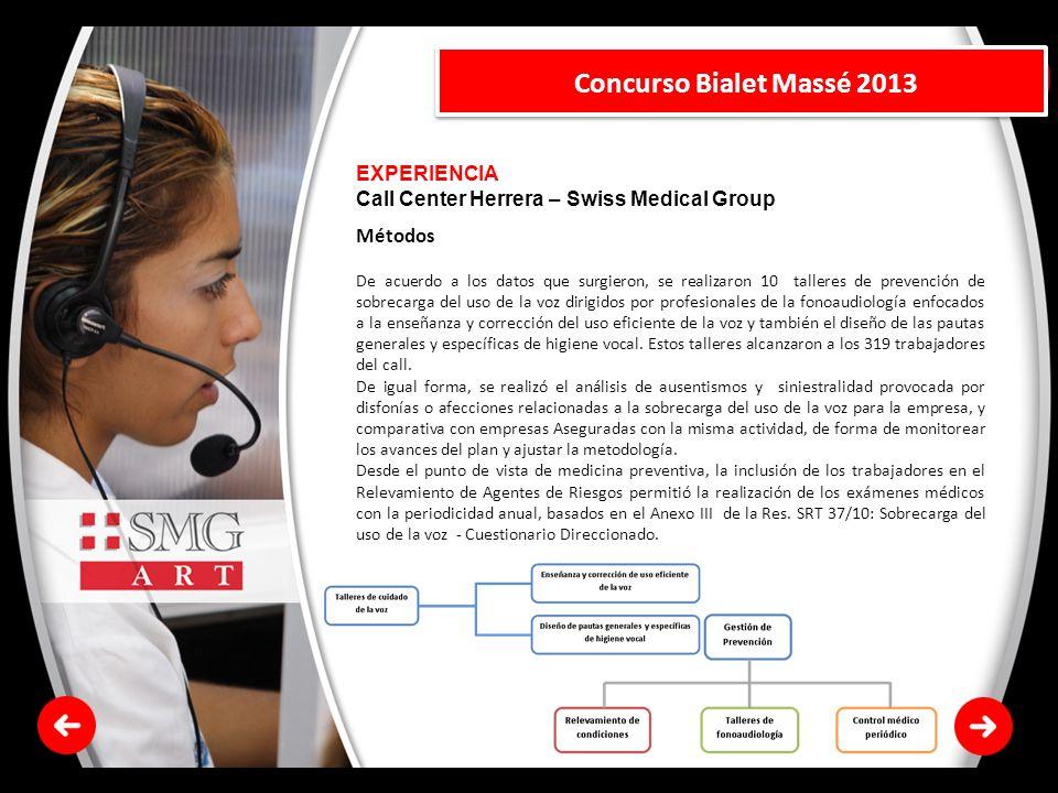 EXPERIENCIA Call Center Herrera – Swiss Medical Group Concurso Bialet Massé 2013 Métodos De acuerdo a los datos que surgieron, se realizaron 10 taller