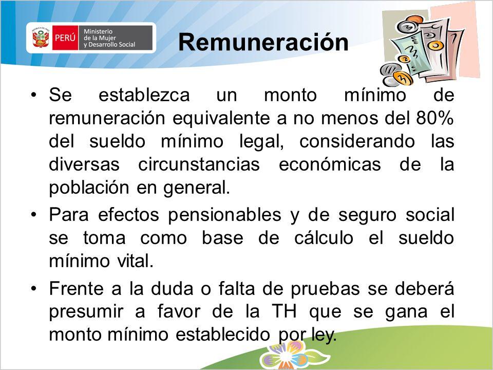 Remuneración Se establezca un monto mínimo de remuneración equivalente a no menos del 80% del sueldo mínimo legal, considerando las diversas circunstancias económicas de la población en general.