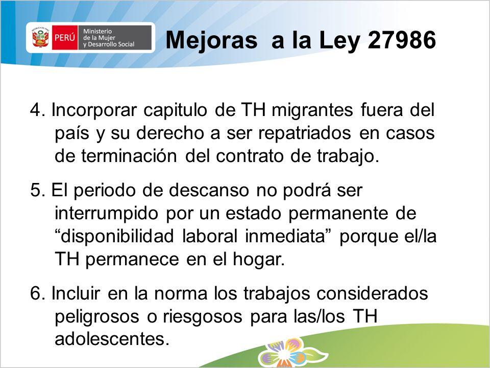 Mejoras a la Ley 27986 4. Incorporar capitulo de TH migrantes fuera del país y su derecho a ser repatriados en casos de terminación del contrato de tr