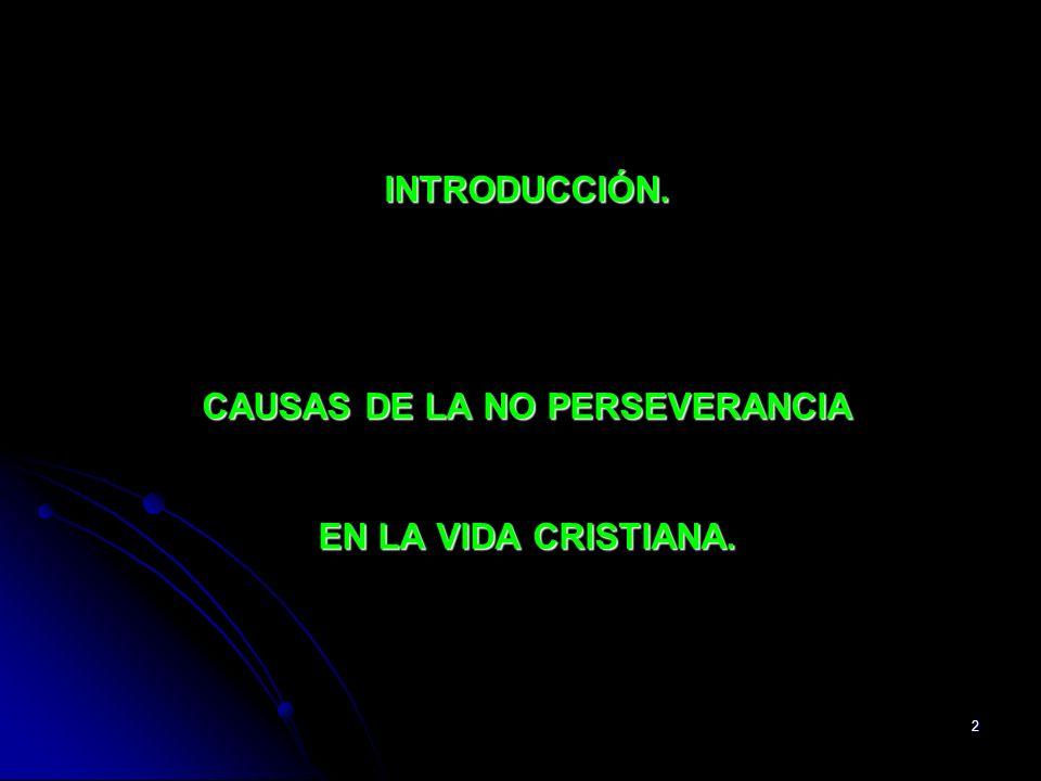 3 En la vida de la fe, muchos comienzan un proceso de vida cristiana, pero no todos perseveran en el crecimiento para una madurez auténtica.