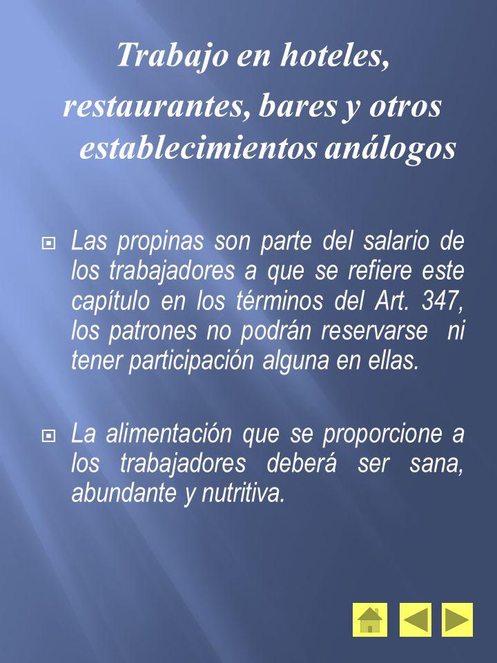 Trabajo en hoteles, restaurantes, bares y otros establecimientos análogos Las propinas son parte del salario de los trabajadores a que se refiere este