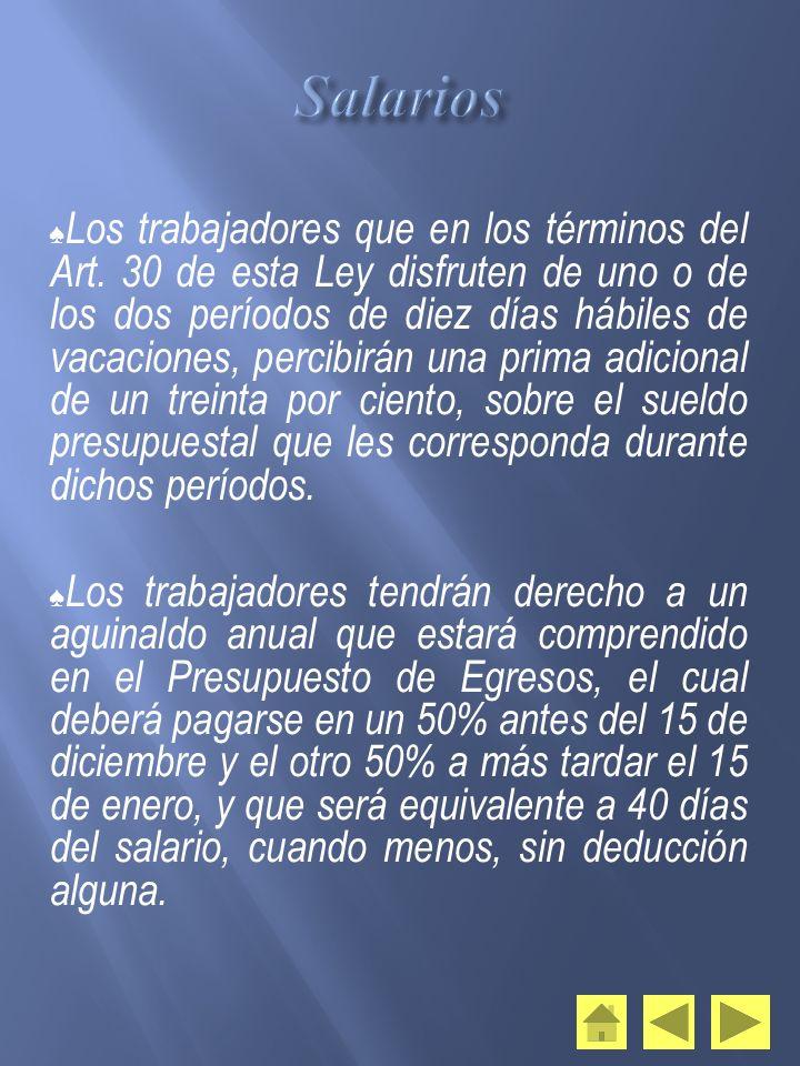 Los trabajadores que en los términos del Art. 30 de esta Ley disfruten de uno o de los dos períodos de diez días hábiles de vacaciones, percibirán una