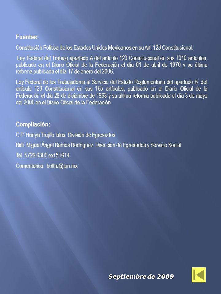 Fuentes: Constitución Política de los Estados Unidos Mexicanos en su Art. 123 Constitucional. Ley Federal del Trabajo apartado A del artículo 123 Cons