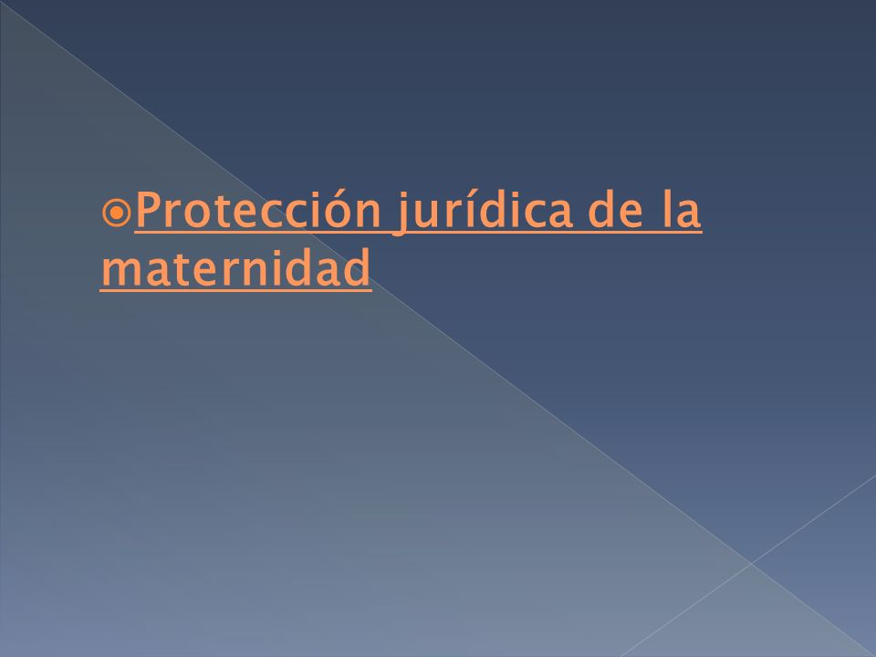 Protección jurídica de la maternidad