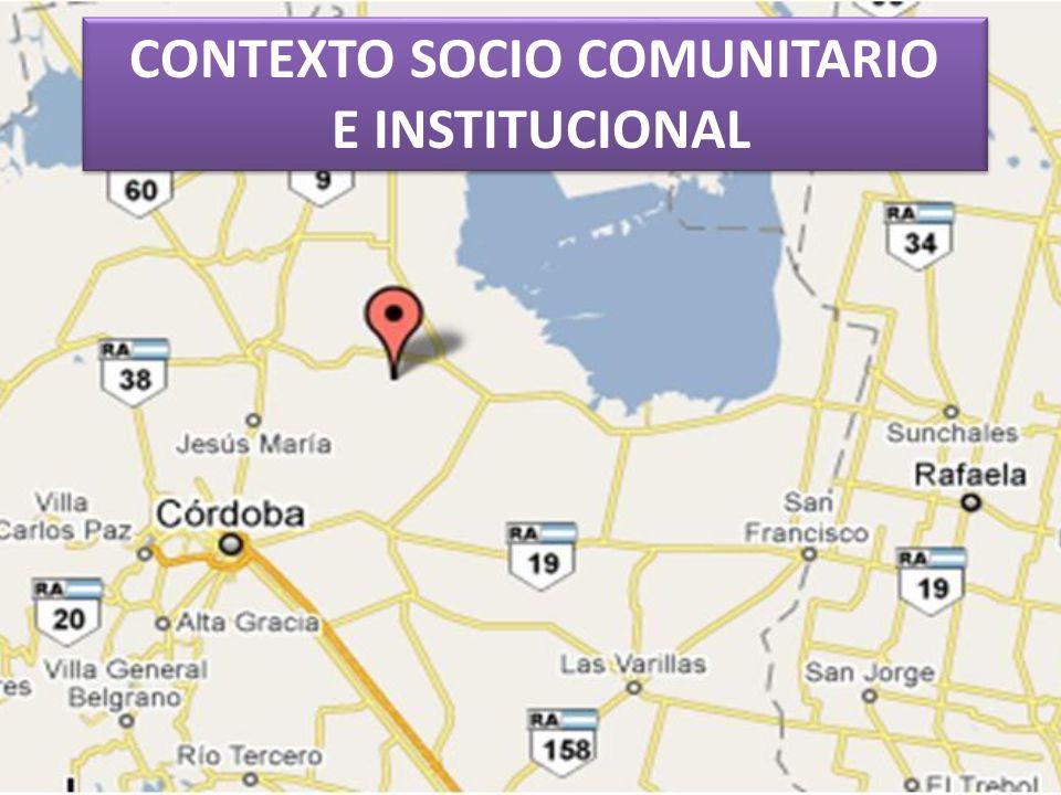 CONTEXTO SOCIO COMUNITARIO E INSTITUCIONAL CONTEXTO SOCIO COMUNITARIO E INSTITUCIONAL