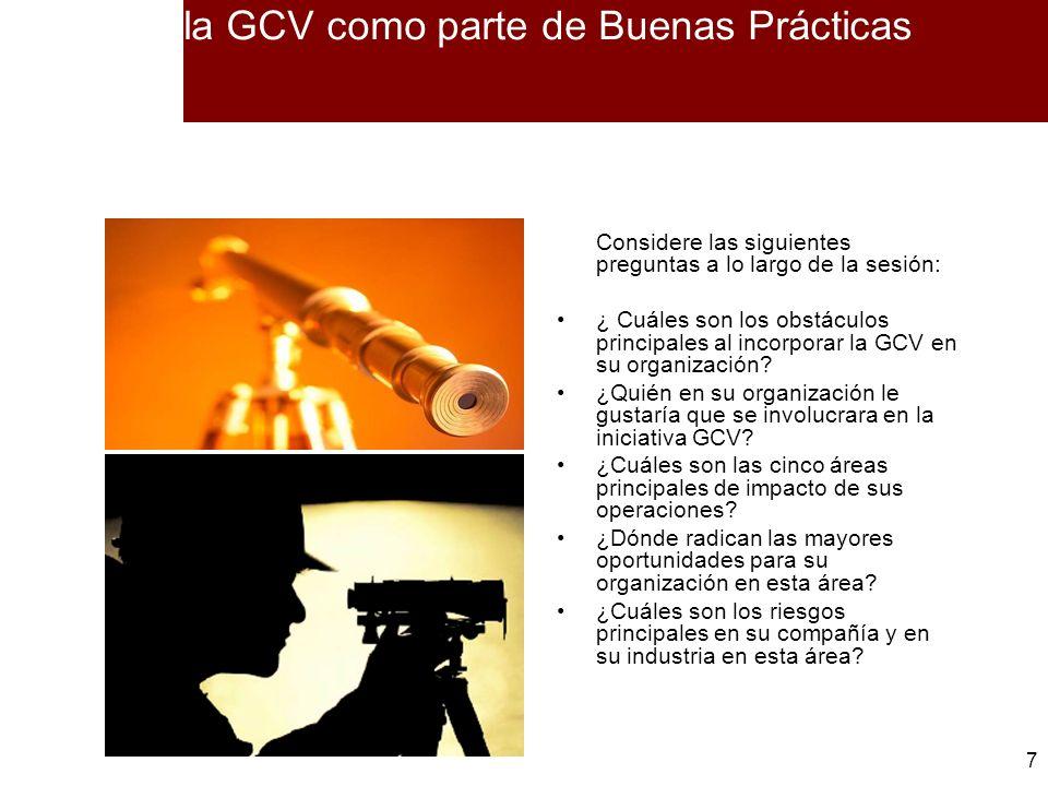 7 7 la GCV como parte de Buenas Prácticas Considere las siguientes preguntas a lo largo de la sesión: ¿ Cuáles son los obstáculos principales al incor