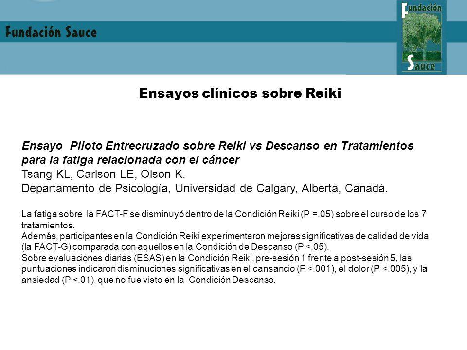 Ensayos clínicos sobre Reiki Ensayo Piloto Entrecruzado sobre Reiki vs Descanso en Tratamientos para la fatiga relacionada con el cáncer Tsang KL, Carlson LE, Olson K.