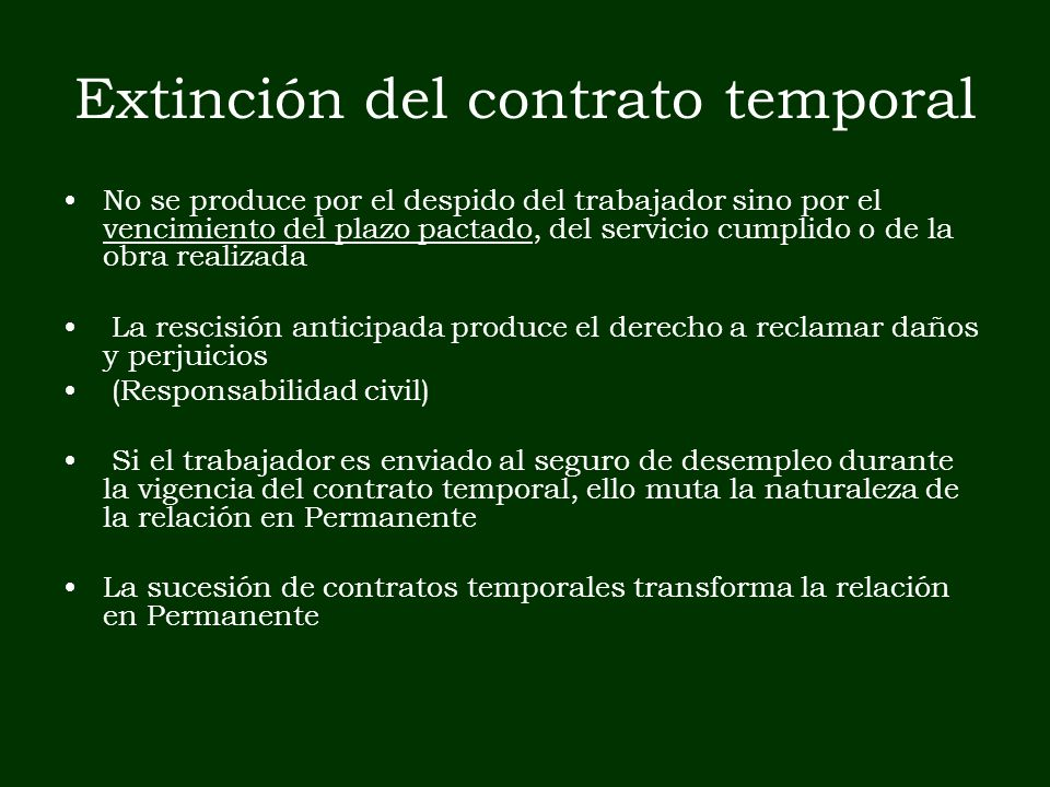 Extinción del contrato temporal No se produce por el despido del trabajador sino por el vencimiento del plazo pactado, del servicio cumplido o de la o