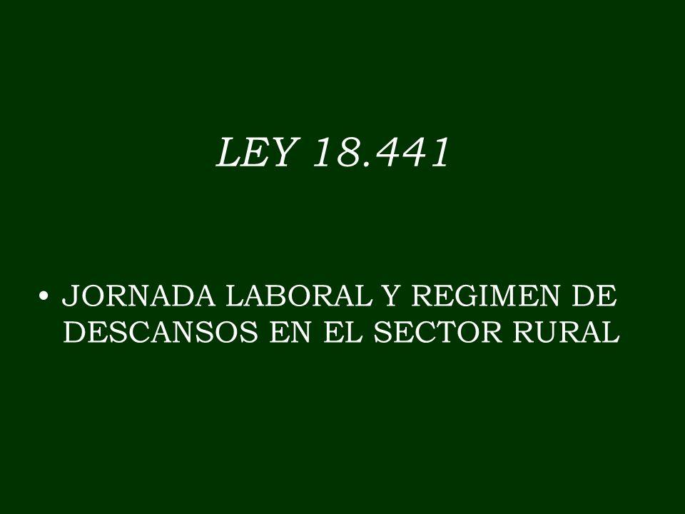 LEY 18.441 JORNADA LABORAL Y REGIMEN DE DESCANSOS EN EL SECTOR RURAL