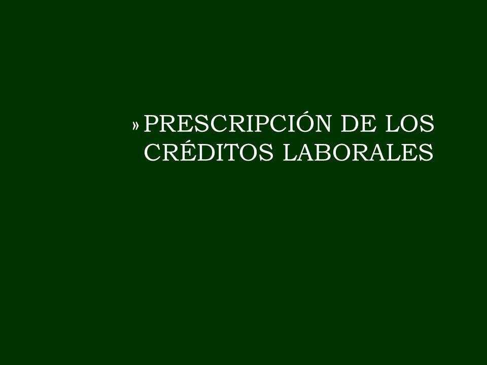 »PRESCRIPCIÓN DE LOS CRÉDITOS LABORALES
