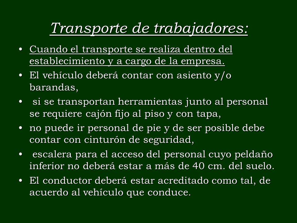 Transporte de trabajadores: Cuando el transporte se realiza dentro del establecimiento y a cargo de la empresa.Cuando el transporte se realiza dentro