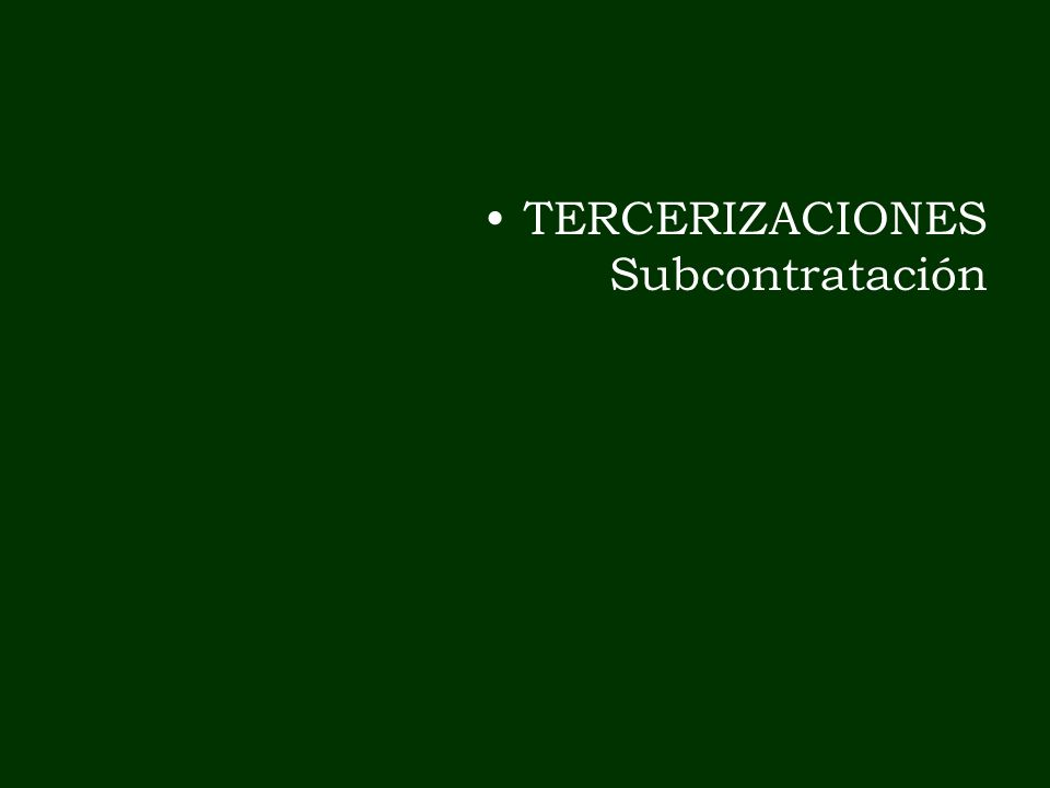 TERCERIZACIONES Subcontratación