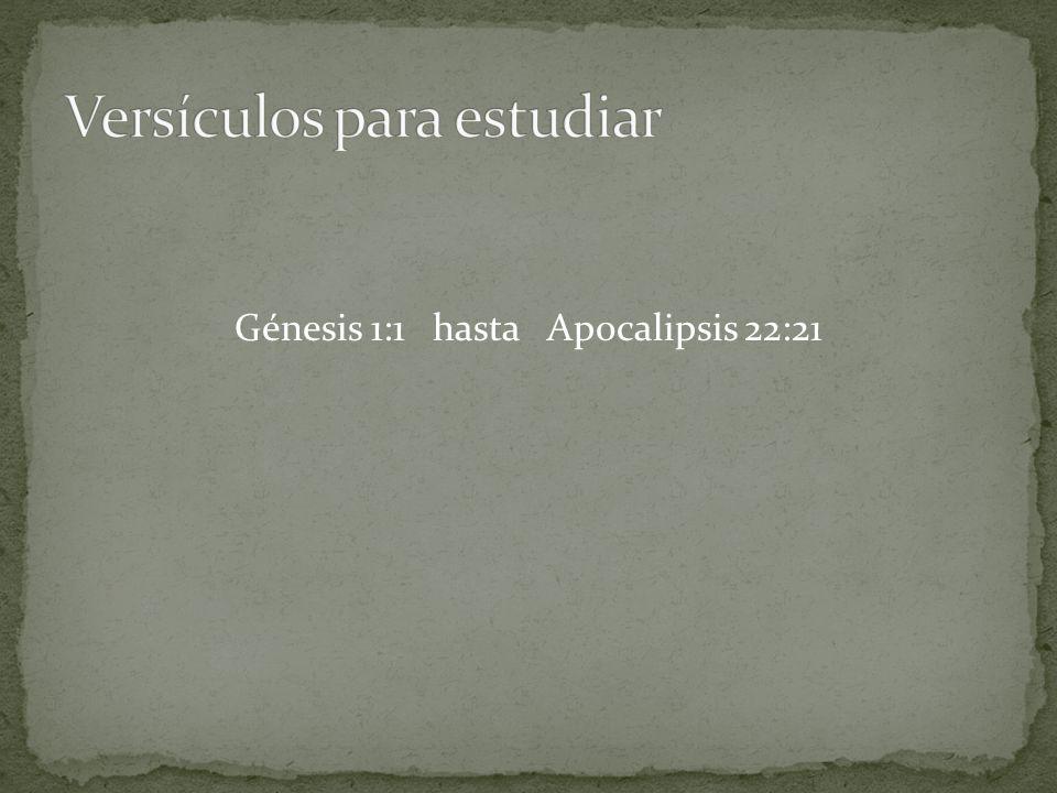 Génesis 1:1 hasta Apocalipsis 22:21