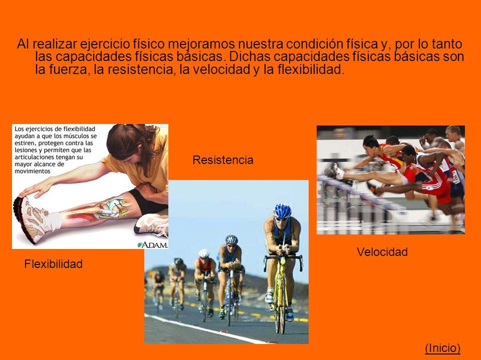 Al realizar ejercicio físico mejoramos nuestra condición física y, por lo tanto las capacidades físicas básicas. Dichas capacidades físicas básicas so
