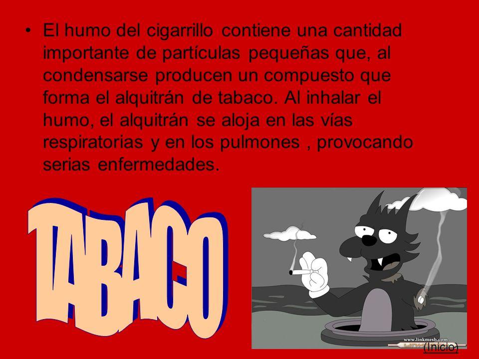 El humo del cigarrillo contiene una cantidad importante de partículas pequeñas que, al condensarse producen un compuesto que forma el alquitrán de tab