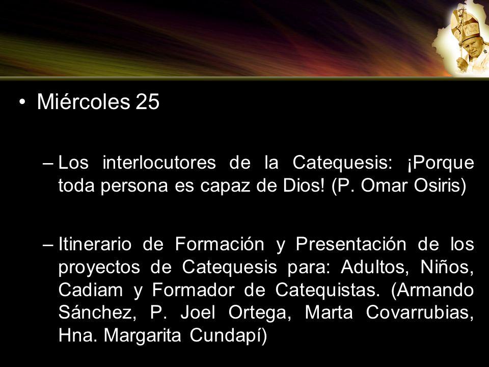 Jueves 26 –Renovación de nuestra Pastoral Catequética y sus agentes desde el Proceso Pastoral Arquidiocesano y las Orientaciones Pastorales 2011 (Mons.