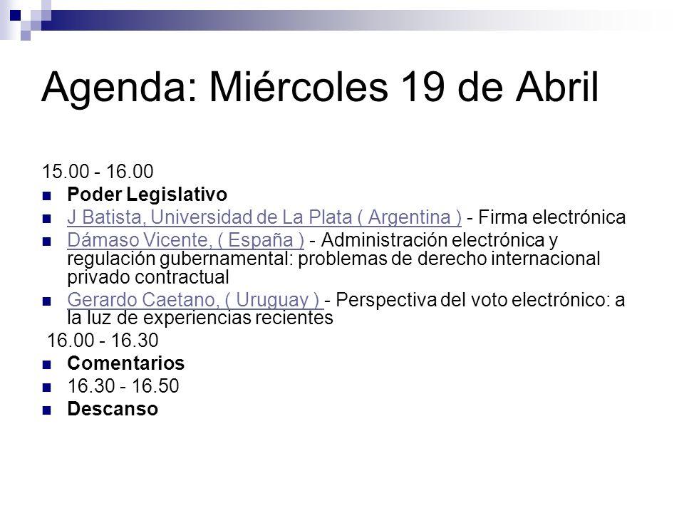 Agenda: Miércoles 19 de Abril 15.00 - 16.00 Poder Legislativo J Batista, Universidad de La Plata ( Argentina ) - Firma electrónicaBatista, Universidad