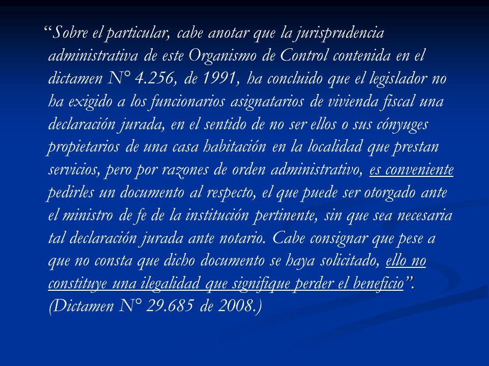 . Sobre el particular, cabe anotar que la jurisprudencia administrativa de este Organismo de Control contenida en el dictamen N° 4.256, de 1991, ha co