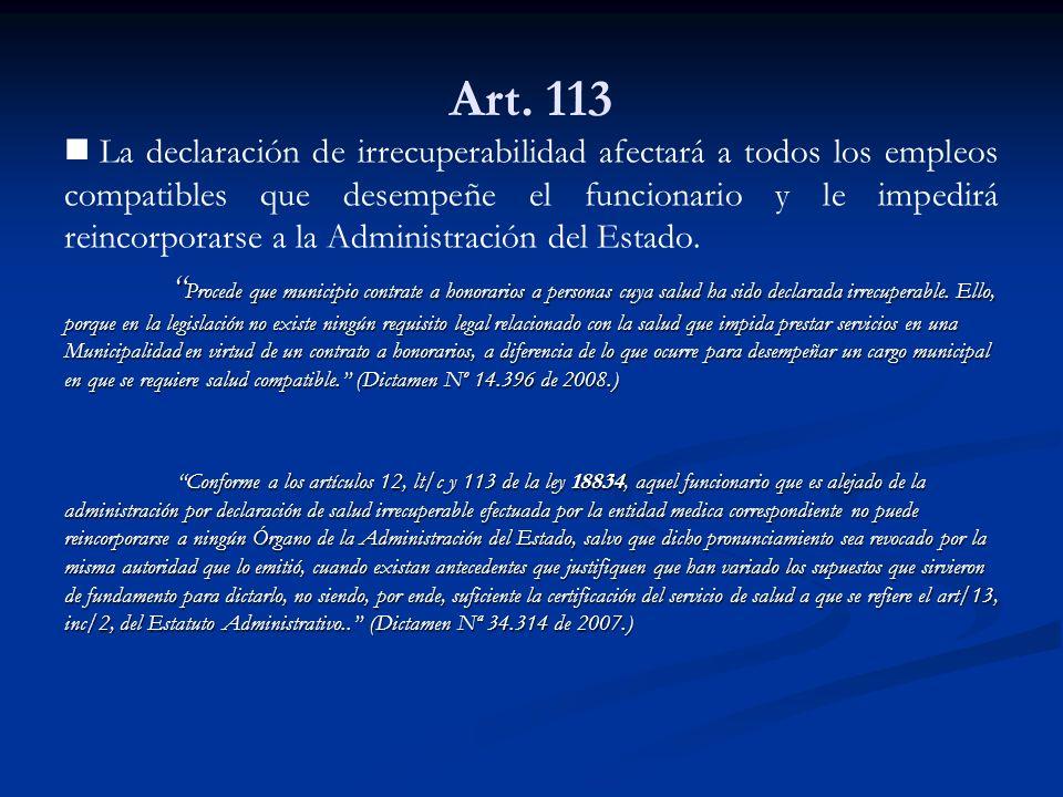 La declaración de irrecuperabilidad afectará a todos los empleos compatibles que desempeñe el funcionario y le impedirá reincorporarse a la Administra
