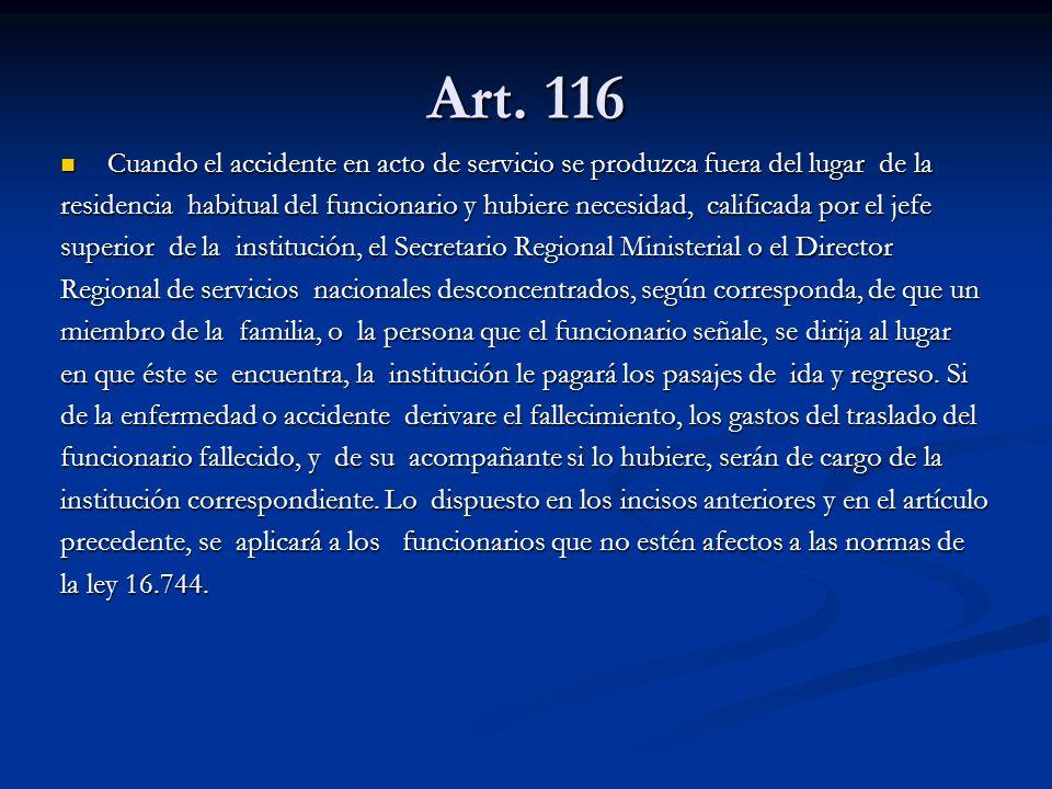 Art. 116 Cuando el accidente en acto de servicio se produzca fuera del lugar de la Cuando el accidente en acto de servicio se produzca fuera del lugar