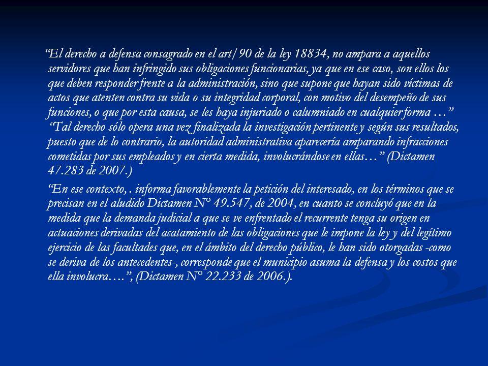 El derecho a defensa consagrado en el art/90 de la ley 18834, no ampara a aquellos servidores que han infringido sus obligaciones funcionarias, ya que