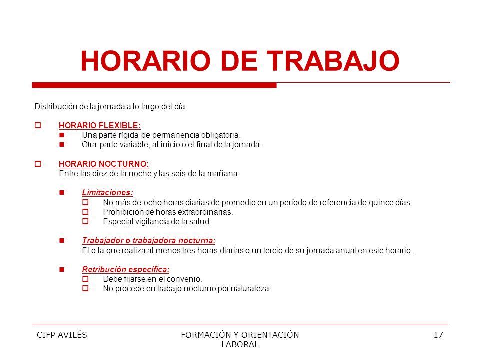 CIFP AVILÉSFORMACIÓN Y ORIENTACIÓN LABORAL 17 HORARIO DE TRABAJO Distribución de la jornada a lo largo del día. HORARIO FLEXIBLE: Una parte rígida de