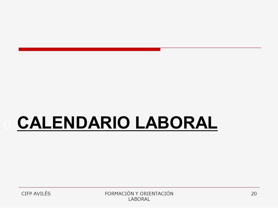 CIFP AVILÉSFORMACIÓN Y ORIENTACIÓN LABORAL 20 o CALENDARIO LABORAL