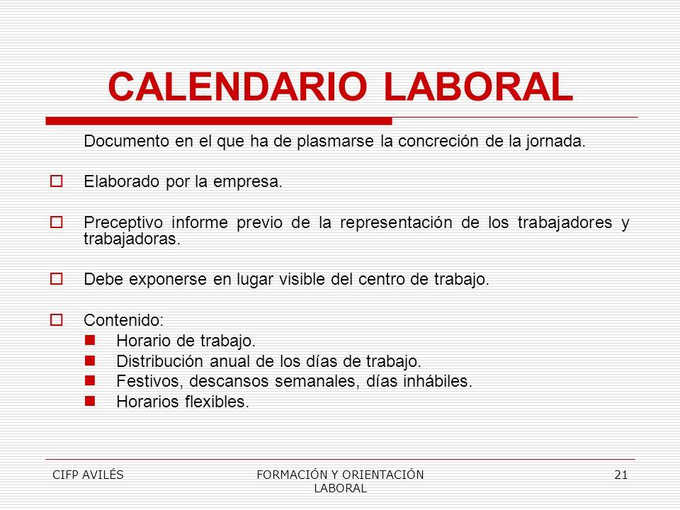 CIFP AVILÉSFORMACIÓN Y ORIENTACIÓN LABORAL 21 CALENDARIO LABORAL Documento en el que ha de plasmarse la concreción de la jornada. Elaborado por la emp