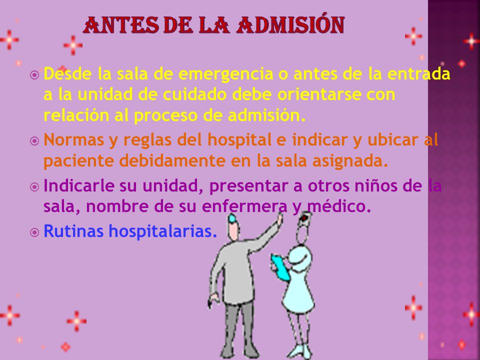 Desde la sala de emergencia o antes de la entrada a la unidad de cuidado debe orientarse con relación al proceso de admisión. Normas y reglas del hosp