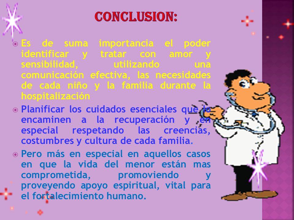 Es de suma importancia el poder identificar y tratar con amor y sensibilidad, utilizando una comunicación efectiva, las necesidades de cada niño y la