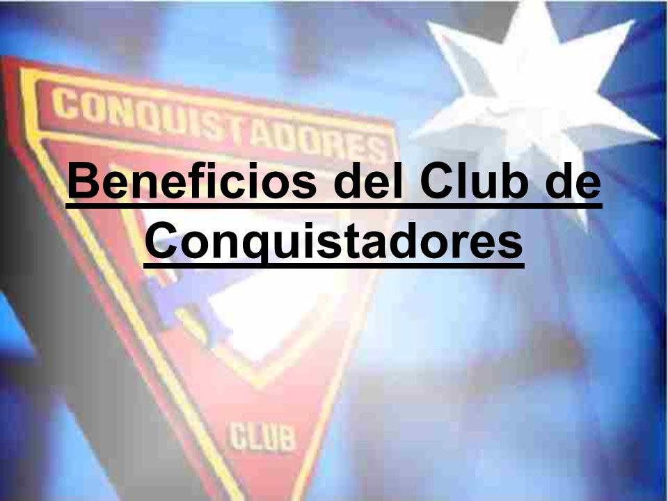Beneficios del Club de Conquistadores