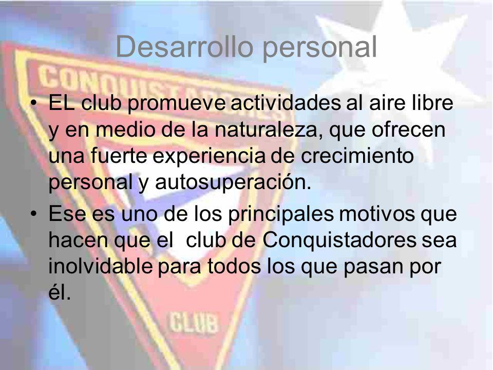 Desarrollo personal EL club promueve actividades al aire libre y en medio de la naturaleza, que ofrecen una fuerte experiencia de crecimiento personal
