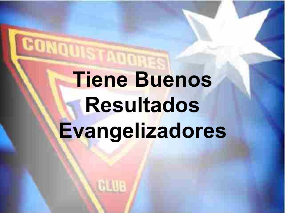 Tiene Buenos Resultados Evangelizadores